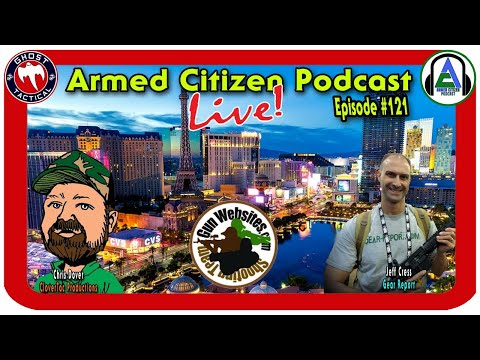Gear Report Joins Us:  The Armed Citizen Podcast LIVE #121