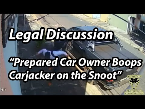 [Legal Discussion] Prepared Car Owner Boops Carjacker on the Snoot