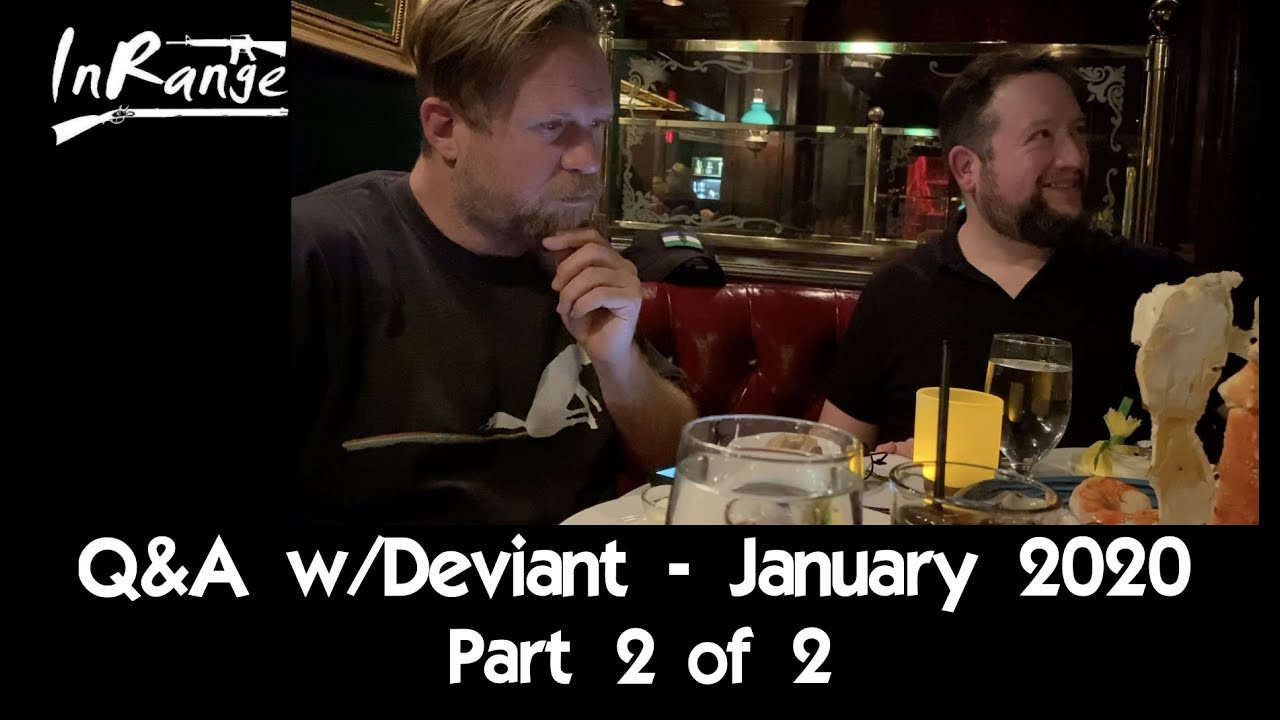 January 2020 Q&A w/Deviant - Part 2 of 2