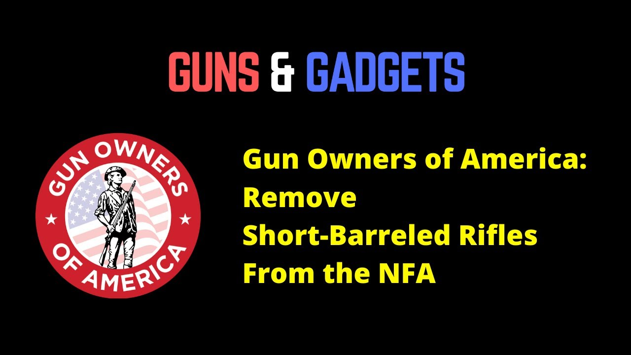 Gun Owners of America, Part 1: Remove SBRs From NFA