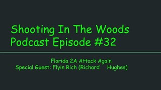 Florida 2A Attack Strikes Again  Shooting In The Woods Podcast Episode #32