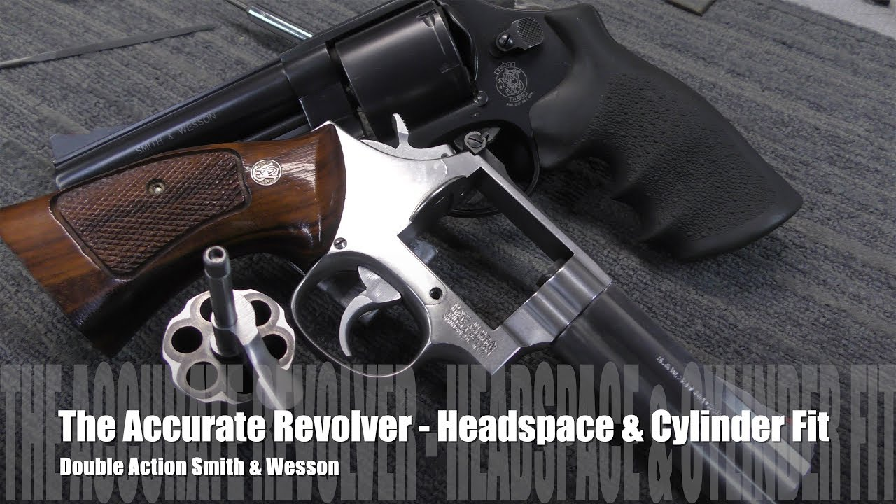 The Accurate Revolver -  Headspace & Cylinder Fit