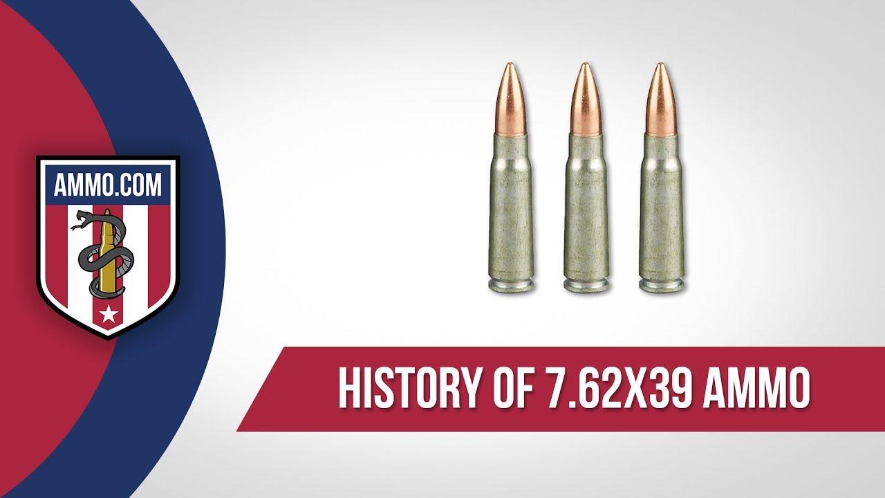 7.62x39 Ammo - History