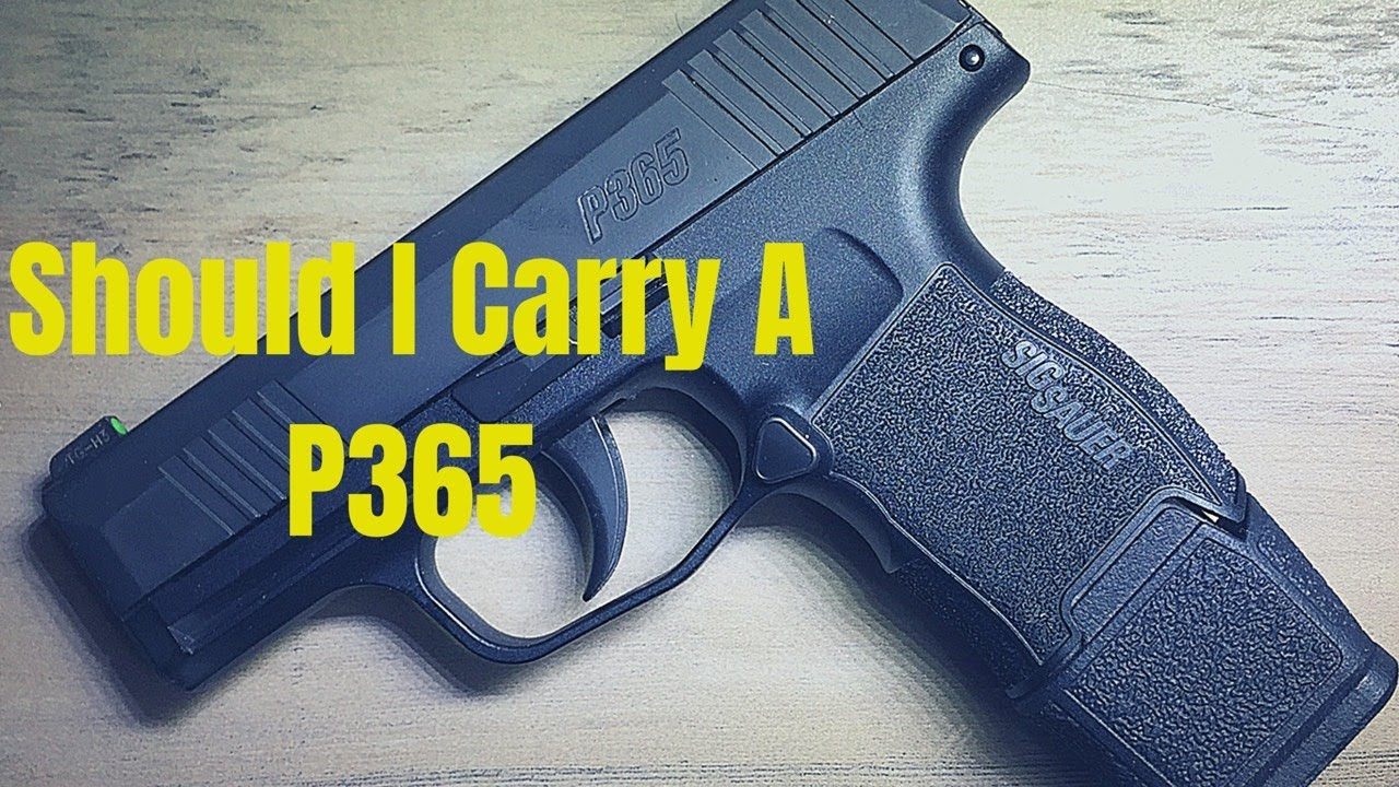 Should I carry a SIG P365 - Best in 2019