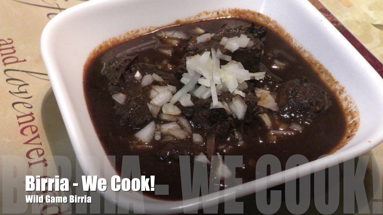 Birria with Wild Game - What? - We Cook!