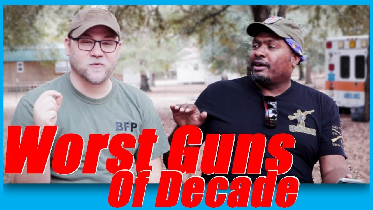 Worst Guns Of The Last Decade
