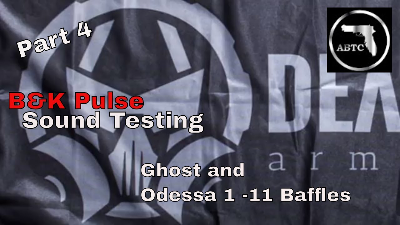 Part 4 DeadAIR Silencers, Ghost and Odessa Sound Testing