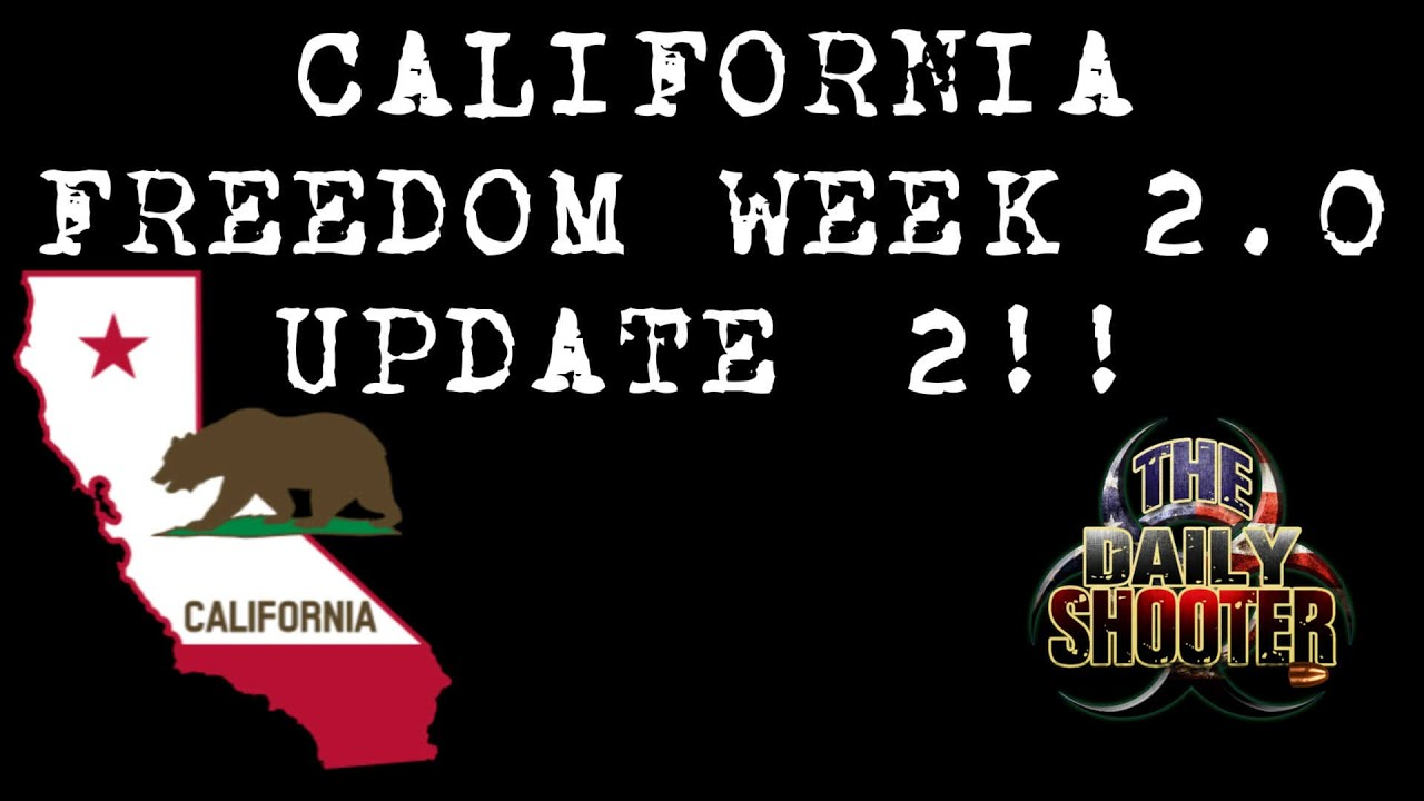 California Freedom Week 2.0 Update #2!