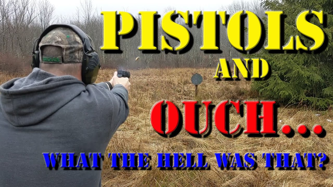 Pistols and Ouch...What Was That?
