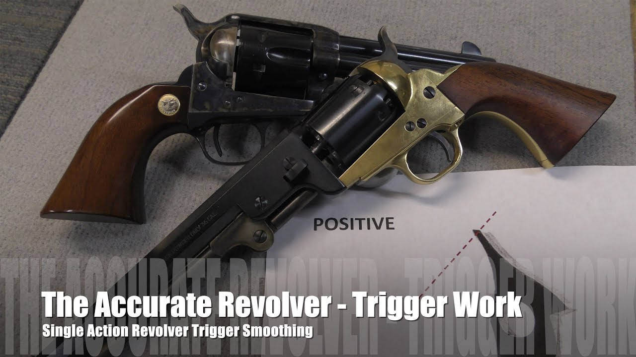 The Accurate Revolver - The Single Action Trigger