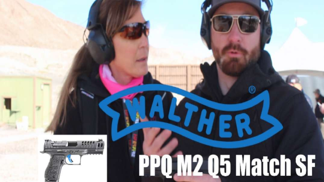 ARMED and Feminine - Walther Q5 Match SF - SHOTShow2020