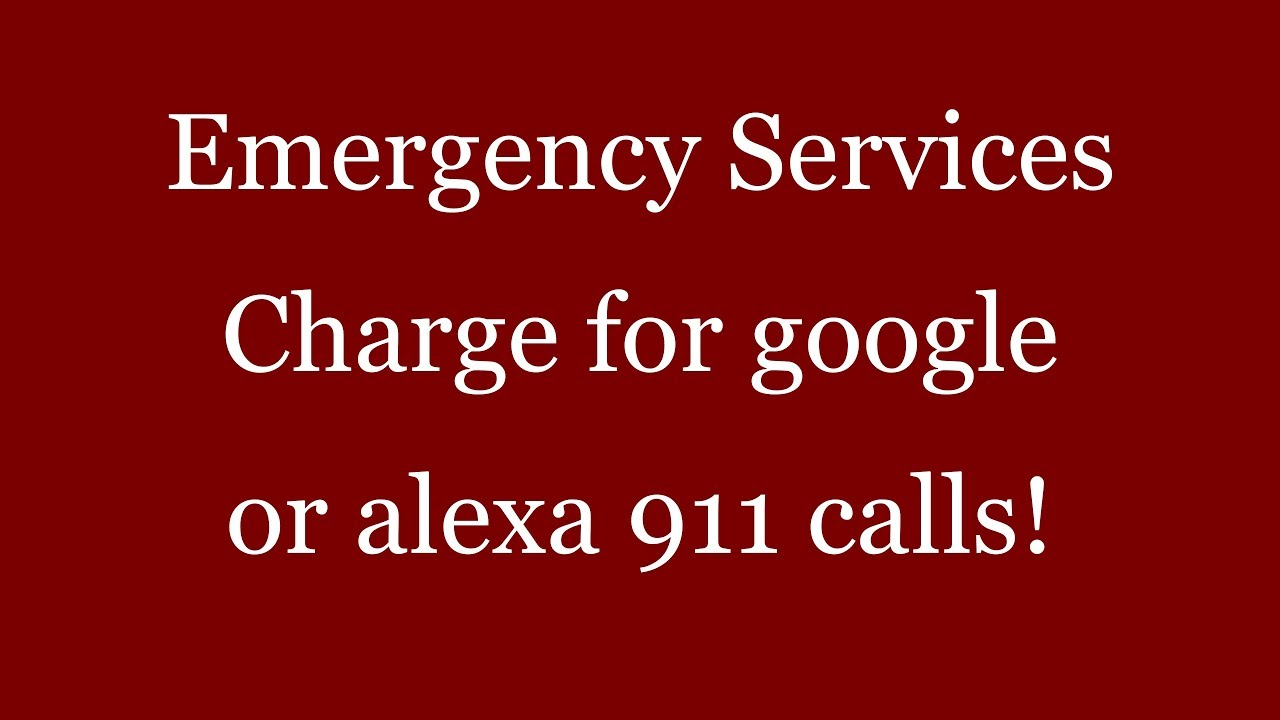 Emergency Services Charge for Google or alexa 911 calls   Via @RunNGunsNews