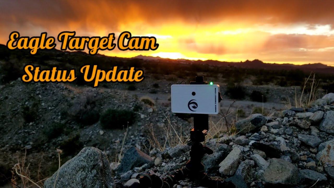 Eagle Target Cam status update 1/26/20