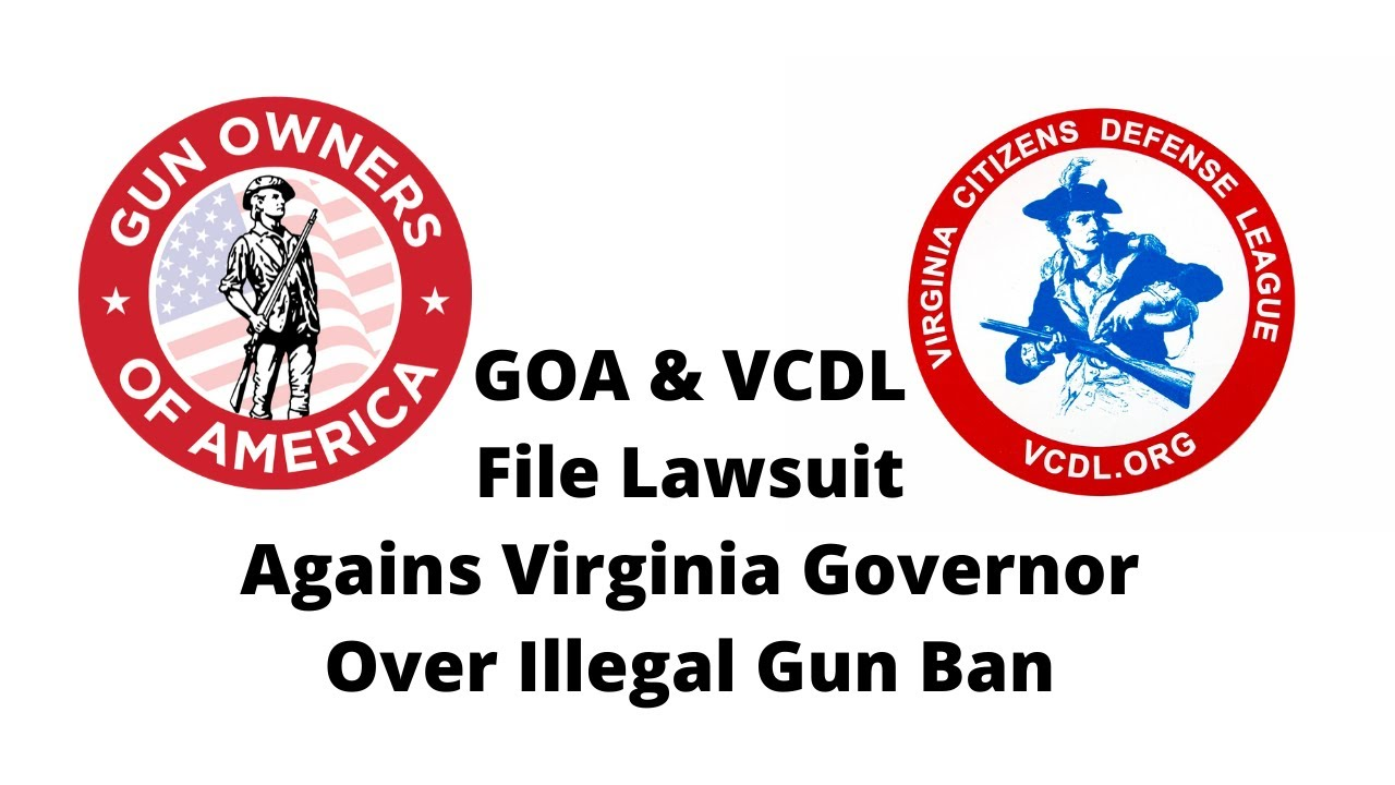 GOA & VCDL Suing Virginia Governor #GOA #VCDL #Virginia