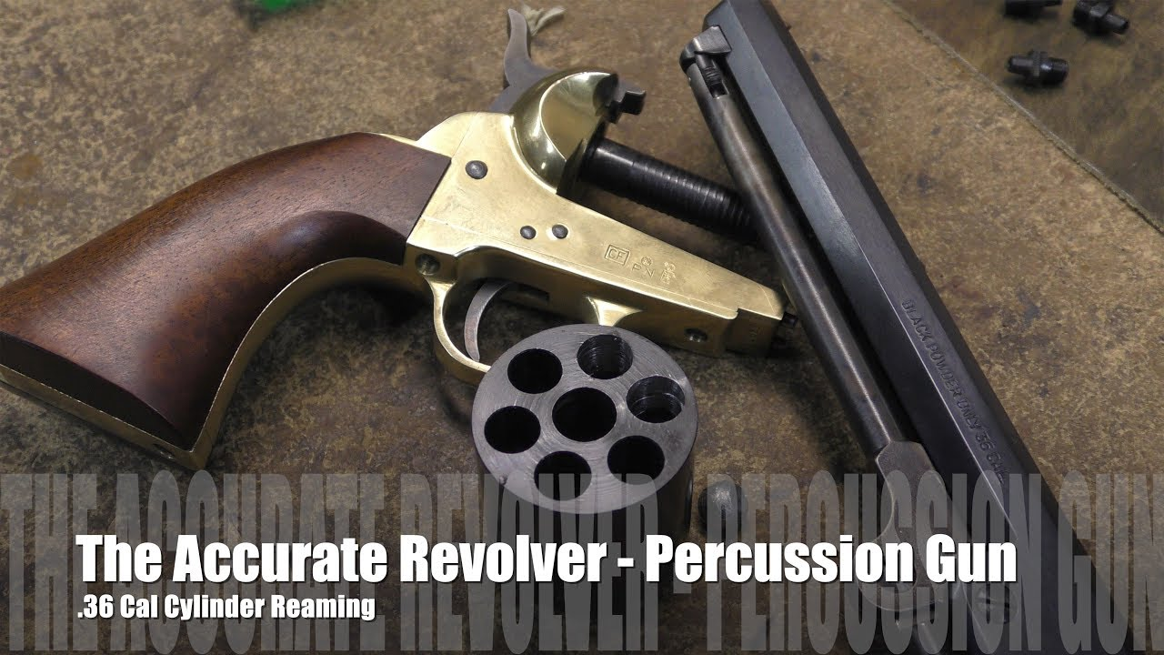 The Accurate Revolver - .36 Cal. Percussion Cylinder Reaming