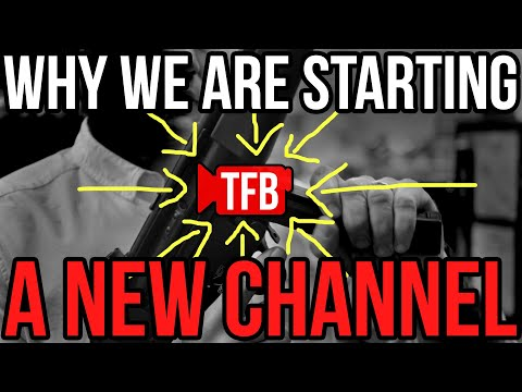 Why TFBTV is Starting a New YouTube Channel