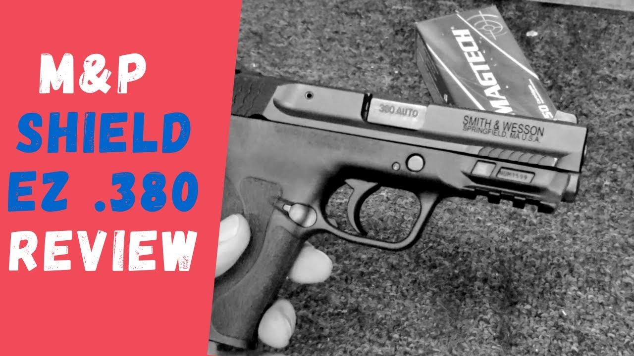 S&W M&P380 SHIELD EZ .380ACP PISTOL REVIEW