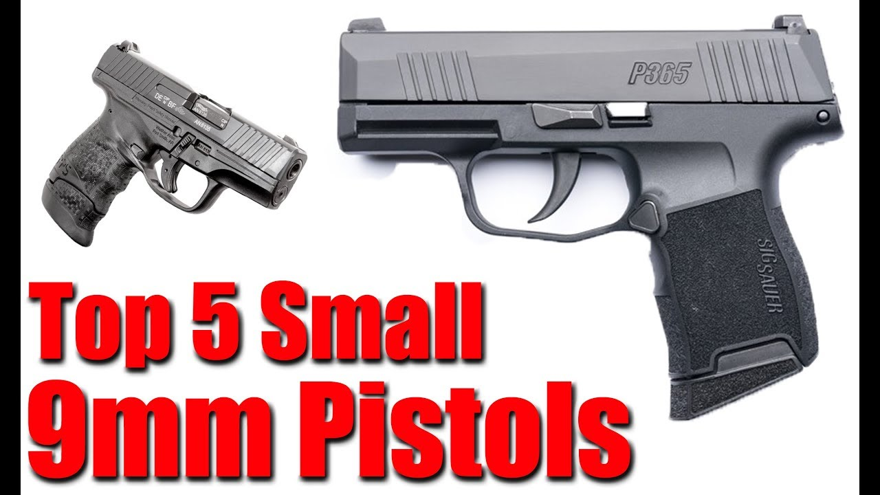 Top 5 Small 9mm Pistols