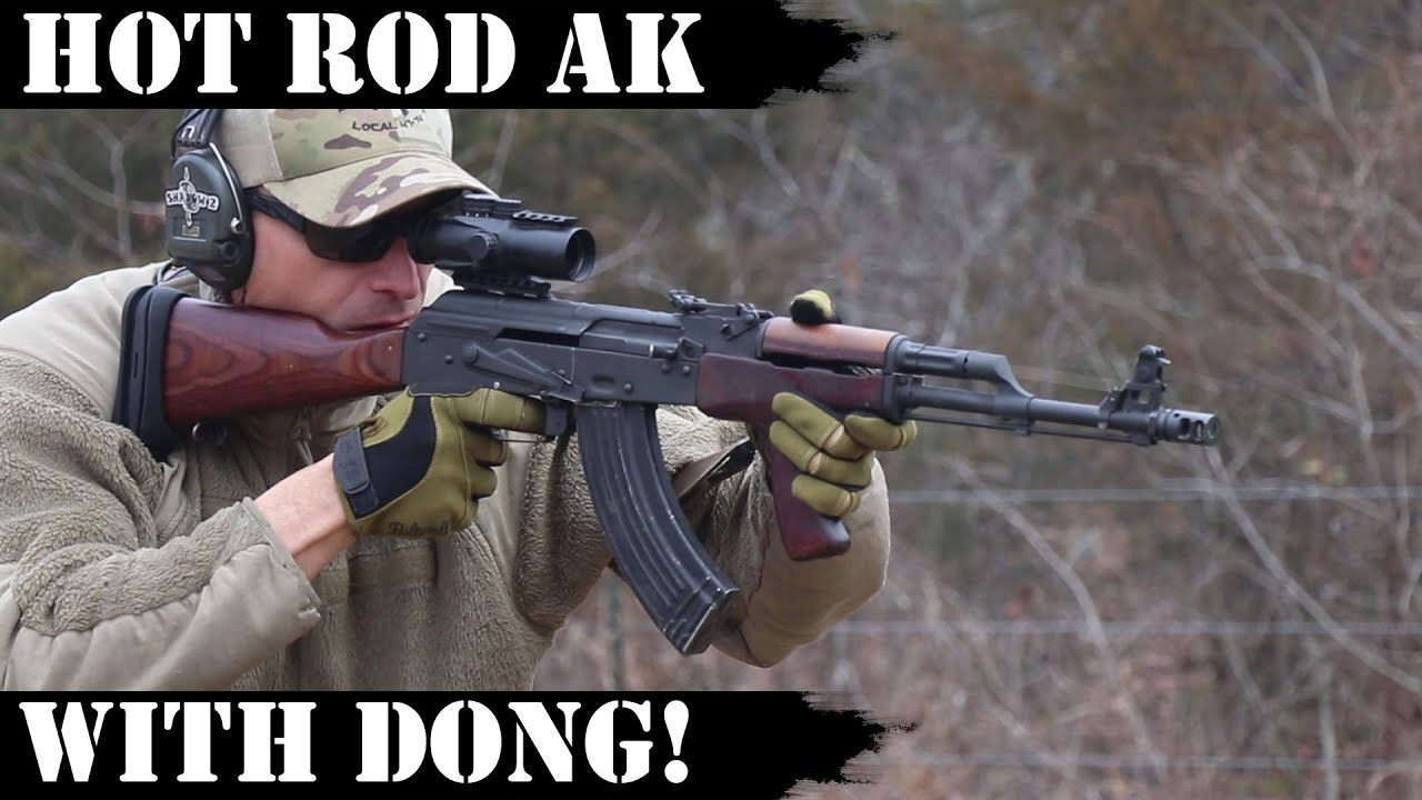 Hot Rod AK with Dong!