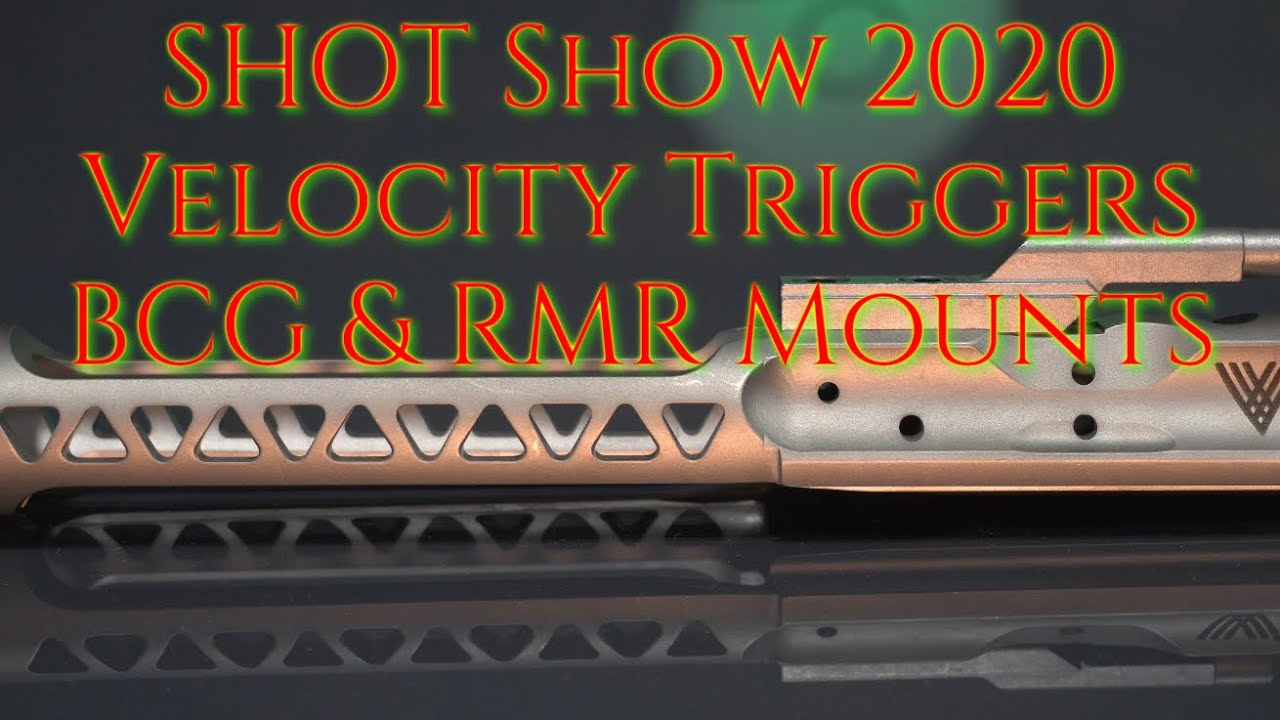 SHOT Show 2020 Velocity Triggers Lightened BCG and RMR Mount