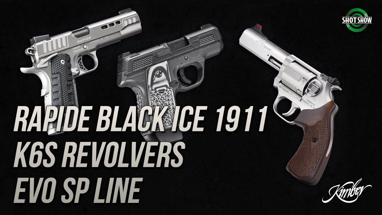 Kimber Rapide 1911 Black Ice, K6S Revolvers, EVO SP Line - SHOT Show 2020