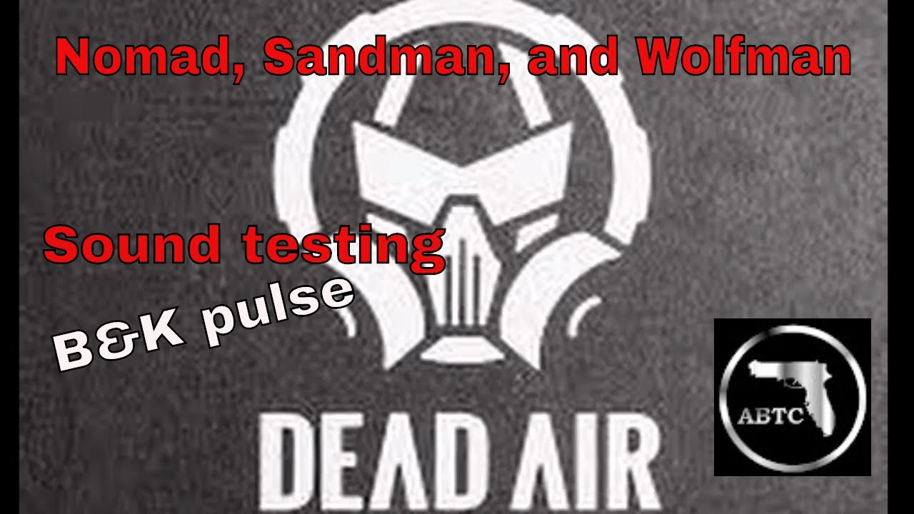 DEADAIR Silencers Sound testing Wolfman, Nomad, and Sandman