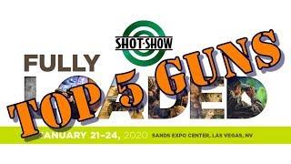 Top 5 Guns at SHOT Show 2020