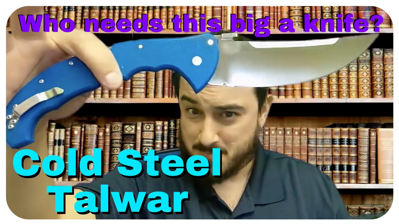 🔪Cold Steel Talwar 🍆 Who Needs an EDC Knife THIS BIG? Review Video 😅
