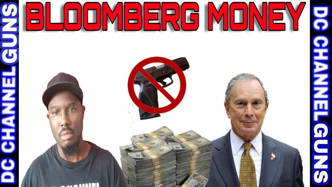 Bloomberg Spending $Millions To Go After The 2A   GUNS