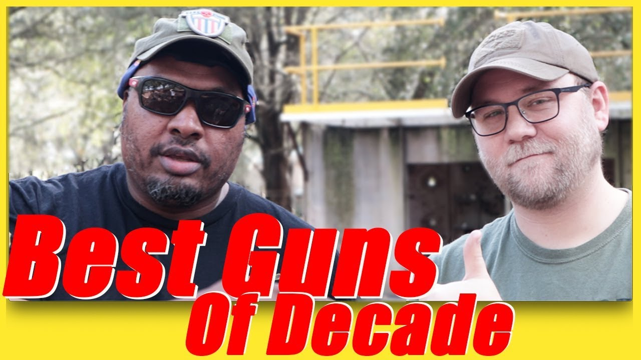 Best Guns Of The Last Decade