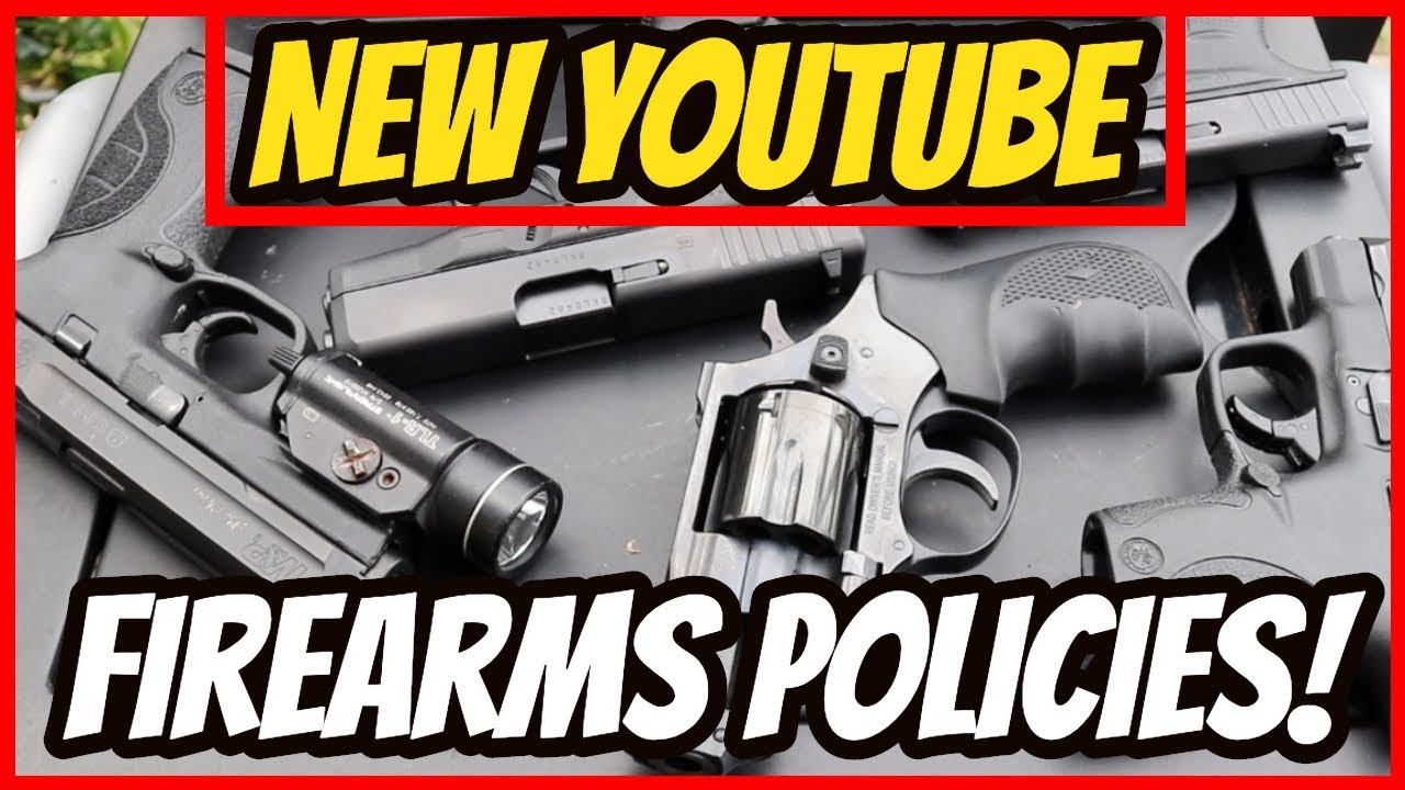 New YouTube Firearms Policies!