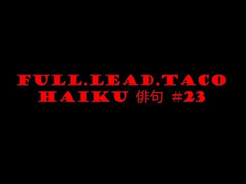 Full.Lead.Taco Haiku #23