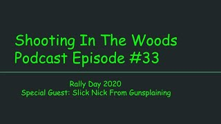 Shooting In The Woods Podcast Episode #33  Ft Gunsplaining !!!!!!!!!!!!!!!!!!!!!!