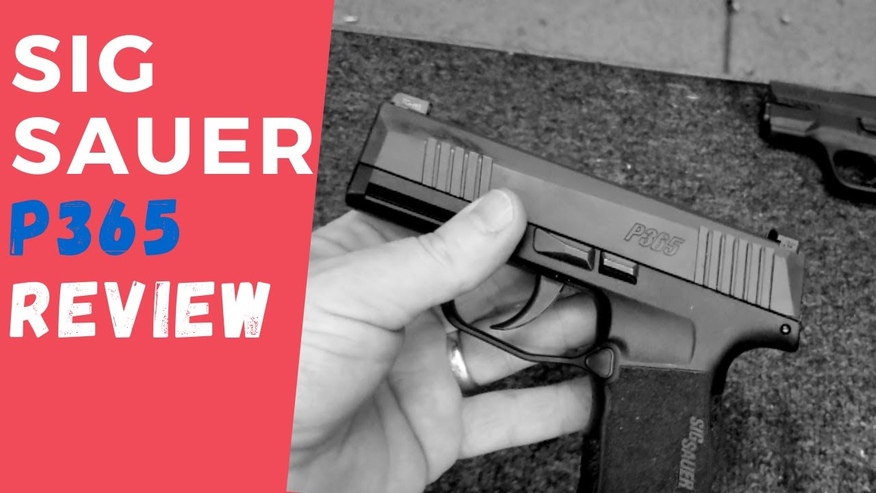 Sig Sauer P365 One Year Review