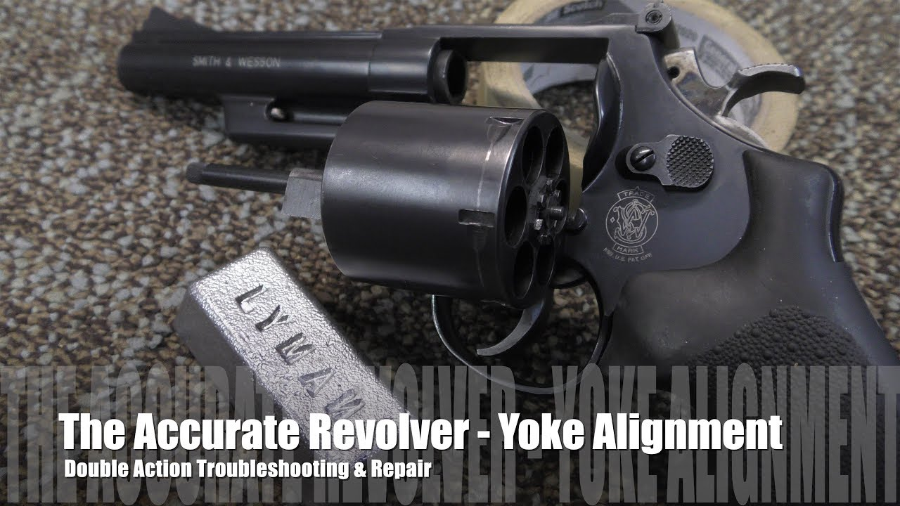 The Accurate Revolver - Yoke Alignment & Sing