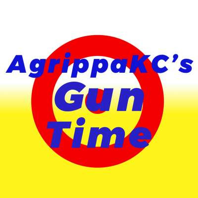 AgrippaKC's Gun Time