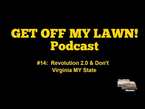 GET OFF MY LAWN! Podcast #014:  Revolution 2.0, Don't Virginia my Nebraska, Plans for the Podcast