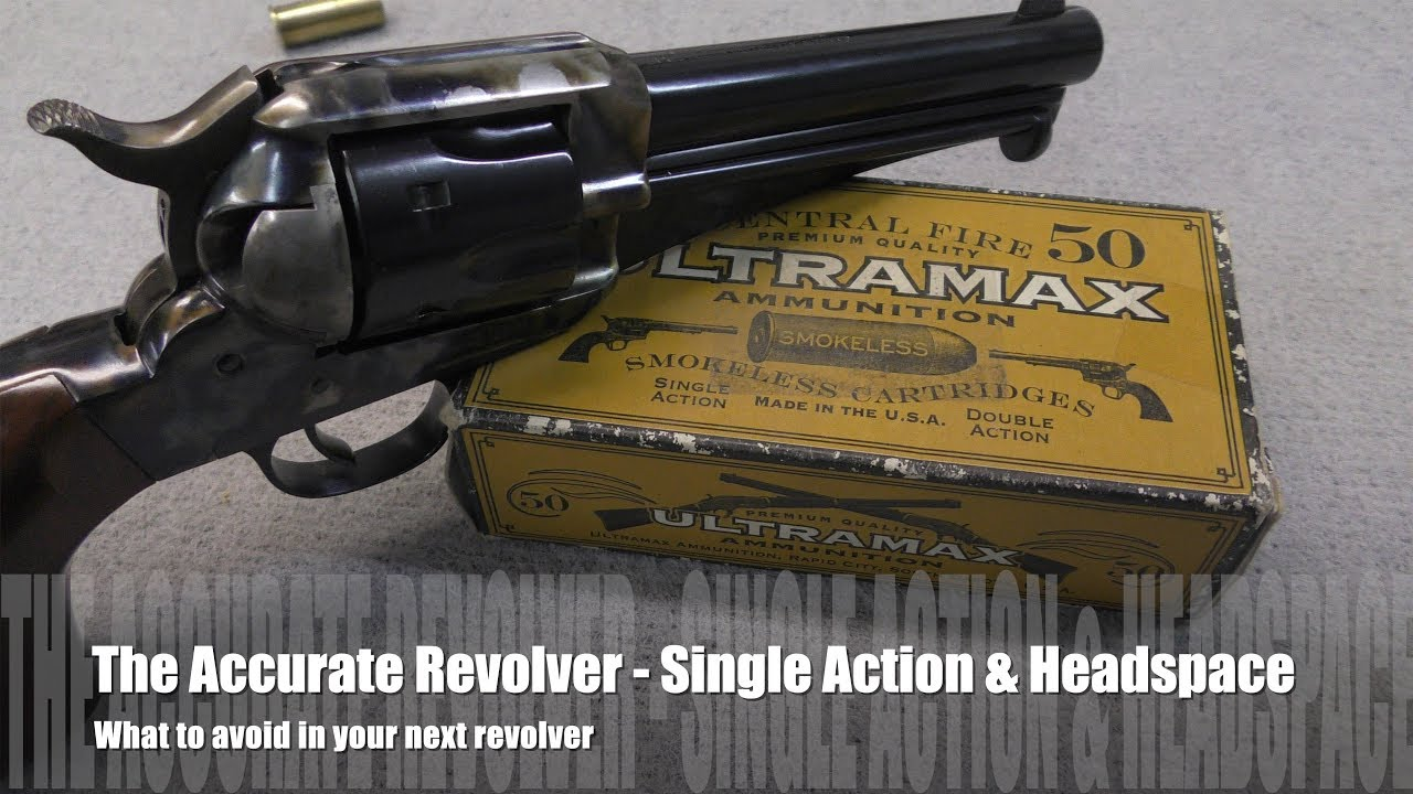 The Accurate Revolver -  What to lookout for in used revolvers - Single Action Headspace & Endshake