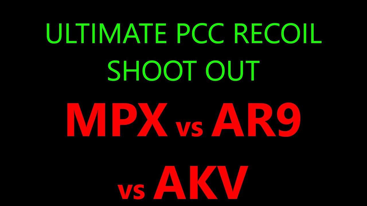 Ultimate PCC Recoil Shootout - MPX vs AR9 vs AKV