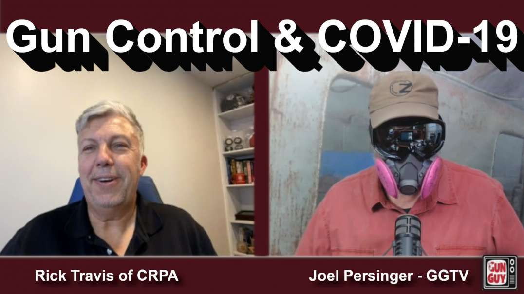 Interview with CRPA's Rick Travis - California Gun Control During The Pandemic