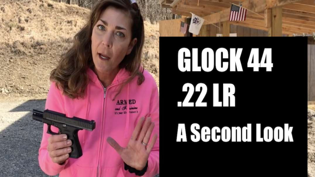 ARMED and Feminine - GLOCK 44  part2