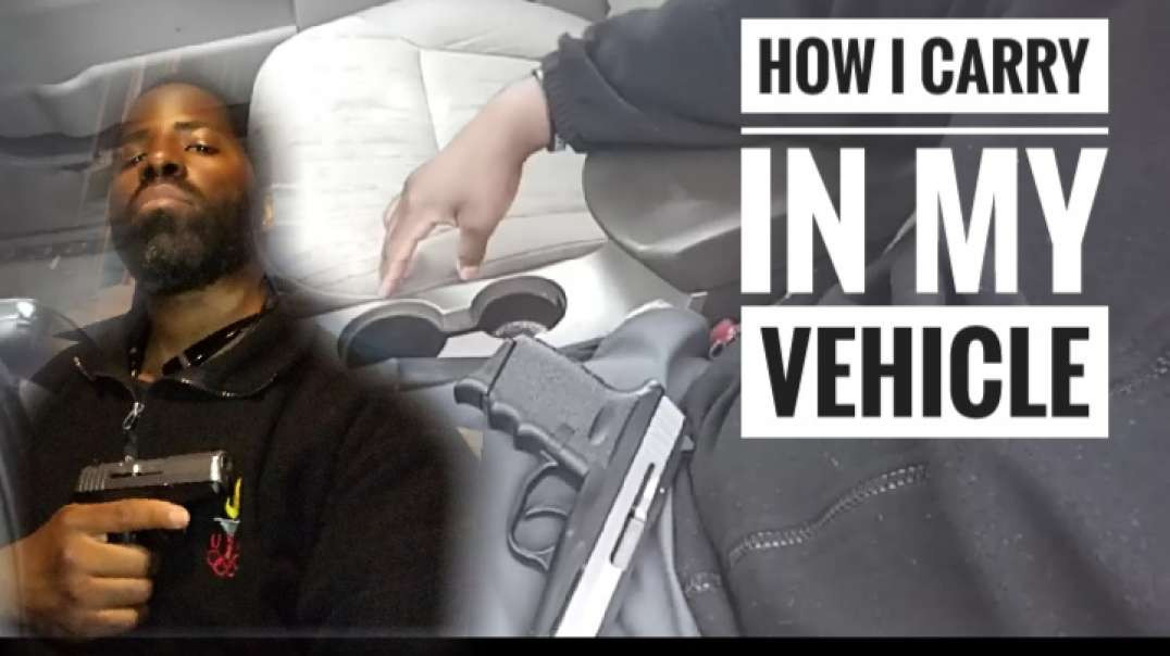 How I carry my gun in my vehicle