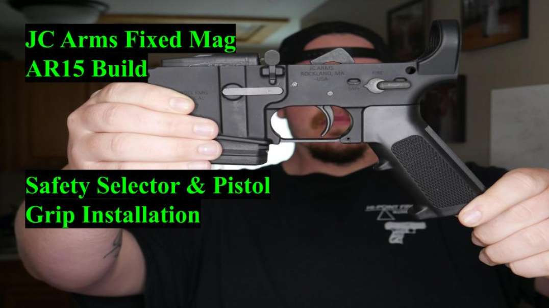 Safety Selector & Pistol Grip Install !!!!!!! JC Arms Fixed Mag AR15 Build