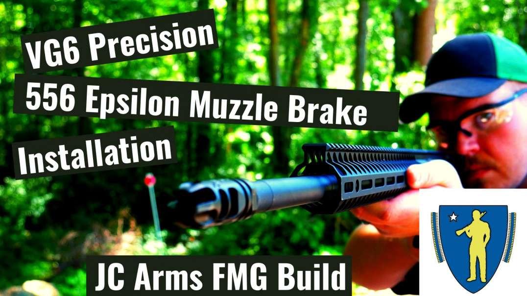 VG6 Precision Epsilon 556 Muzzle Brake Installation!!!!!! JC Arms ( Maura Made Me Do It Build ) !!!