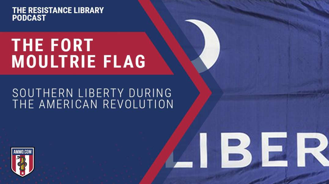 The Fort Moultrie Flag: Southern Liberty During the American Revolution