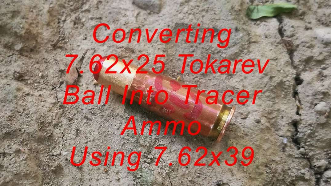 Experimental 7.62x25 Tokarev Ball Ammunition To Tracer Using 7.62x39 Tracer Bullets (Re-Upload)