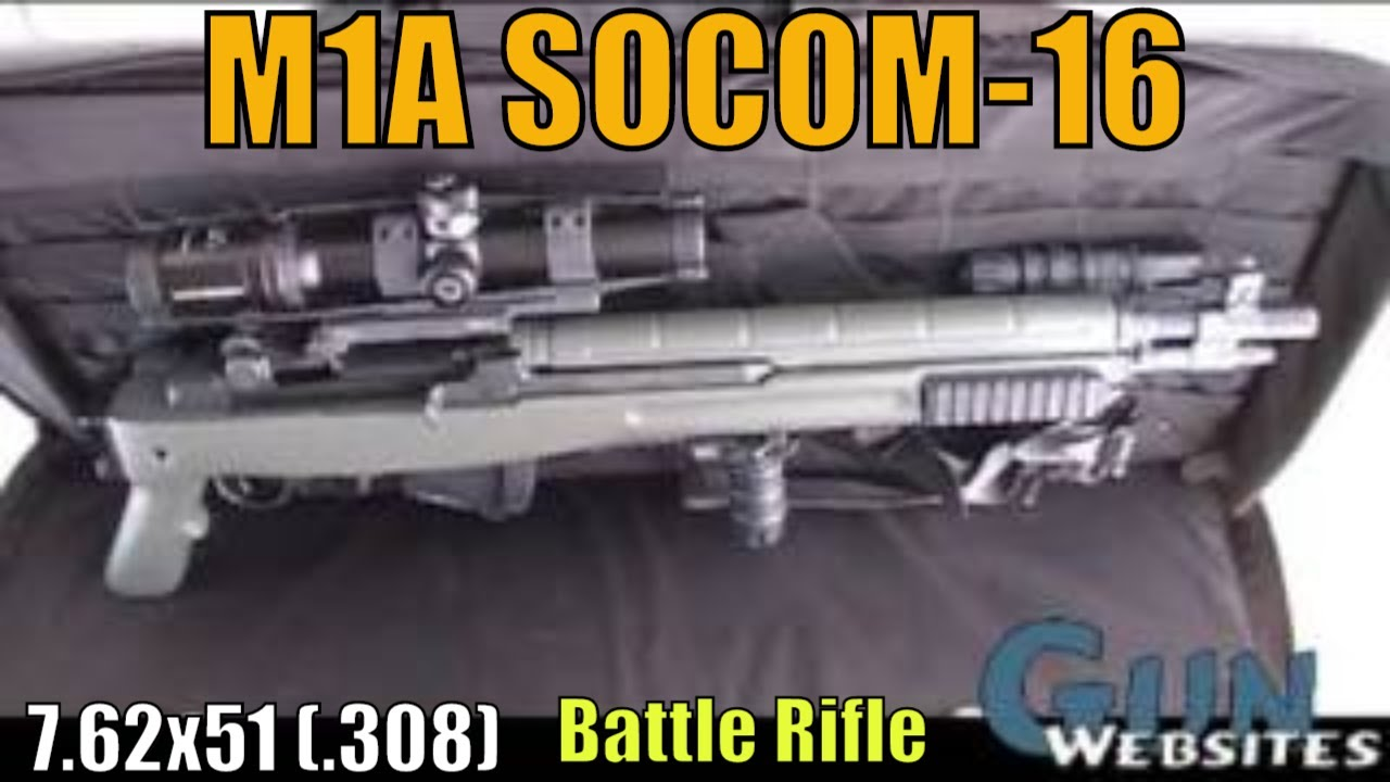 M1A SOCOM-16 7.62x51 (.308) Battle Rifle