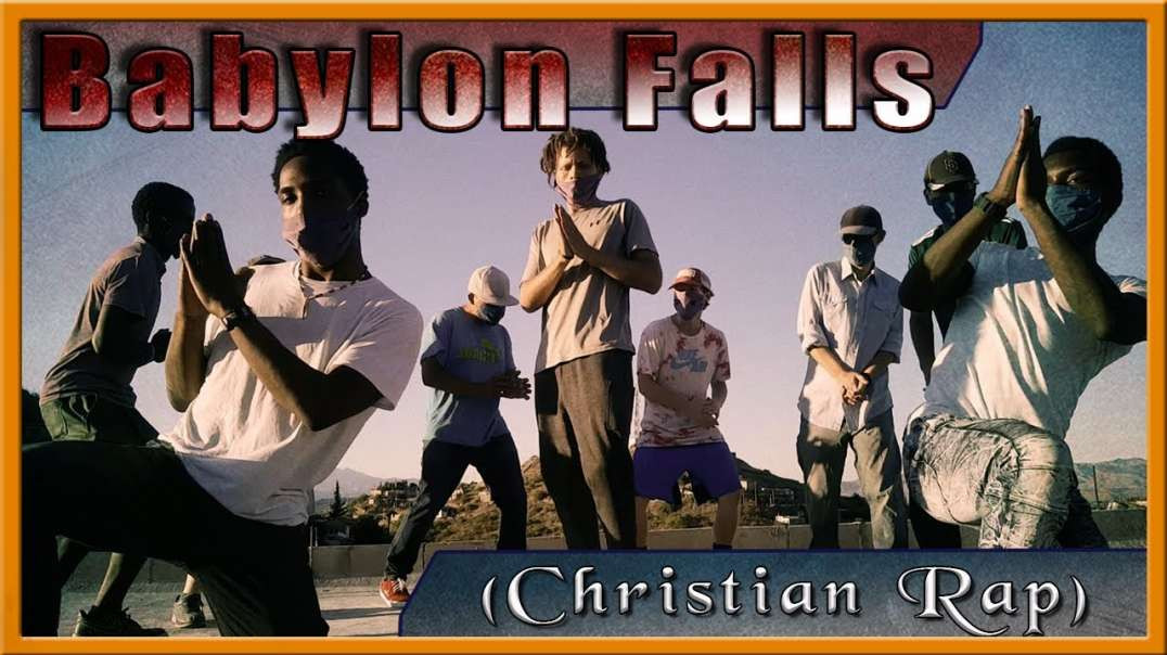 Babylon Falls (Christian Rap).mp4