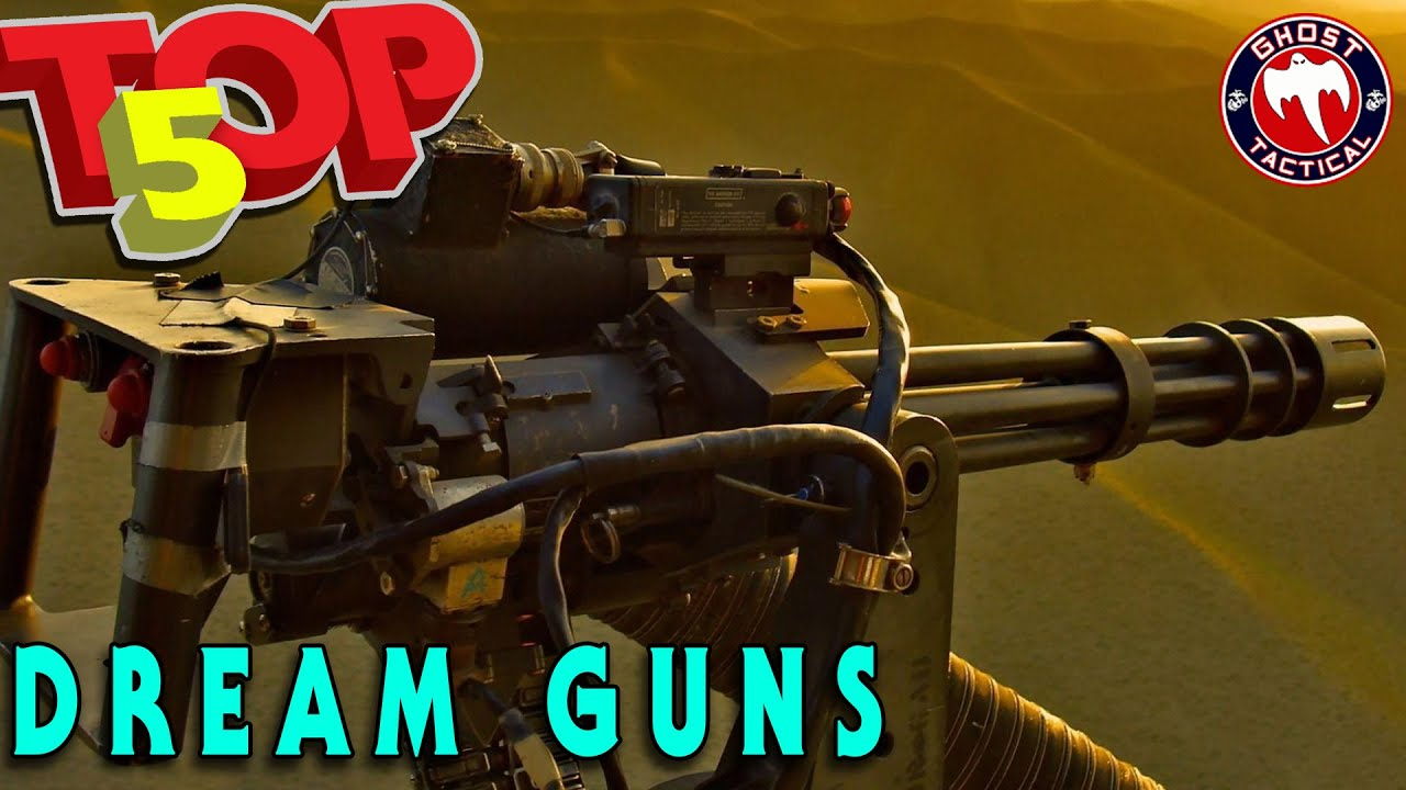 Top 5 Best Guns of ALL TIME!  Our Dream List