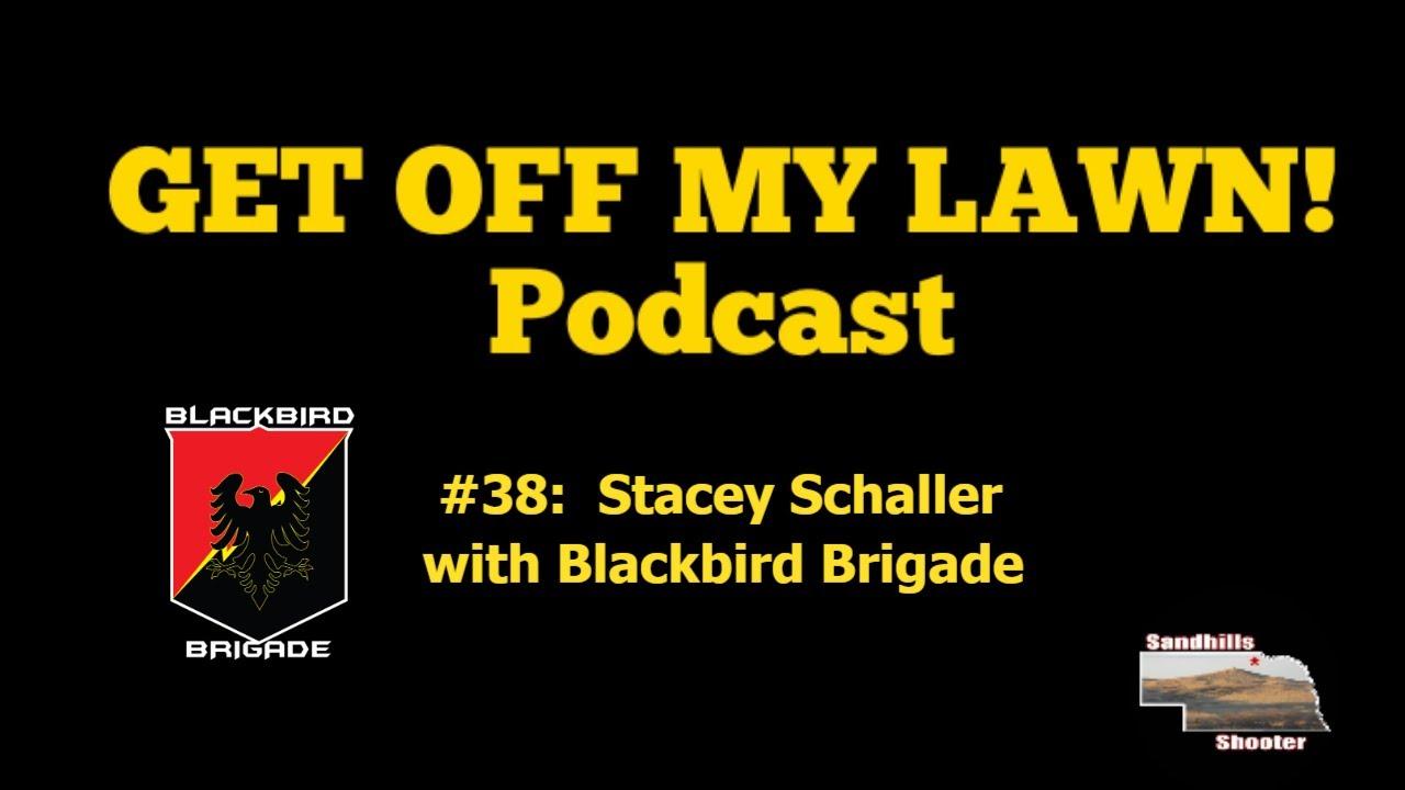 GET OFF MY LAWN! Podcast #038:   Stacey Schaller with Blackbird Brigade